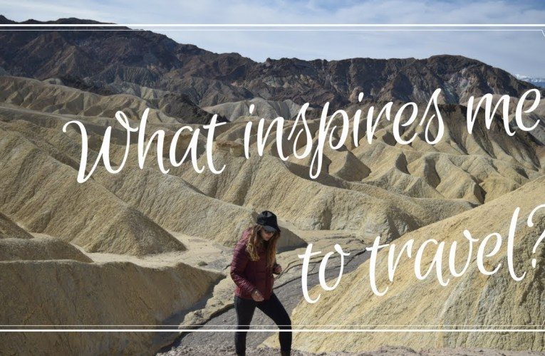 What inspired me to travel
