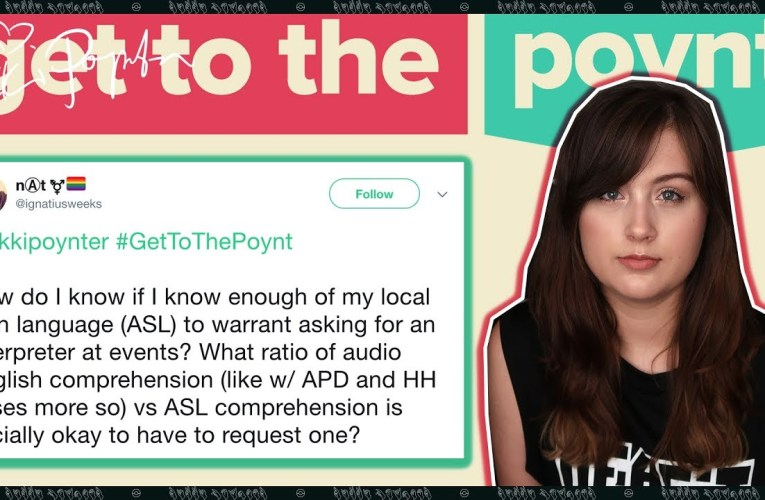 How Do I Know When I Can Use An ASL Interpreter? (ASL) | Get To The Poynt #4