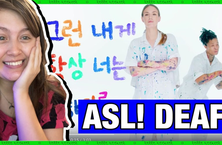 "Deaf Person Reacts To CL ""I Quit"" Music Video (American Sign Language) 