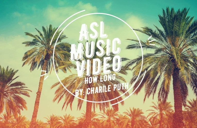 ASL Music Video How Long