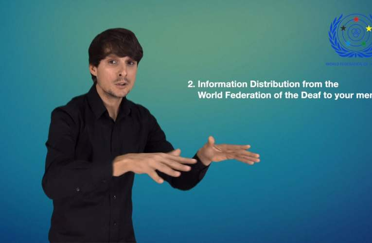 2. Information Distribution from the World Federation of the Deaf to your members