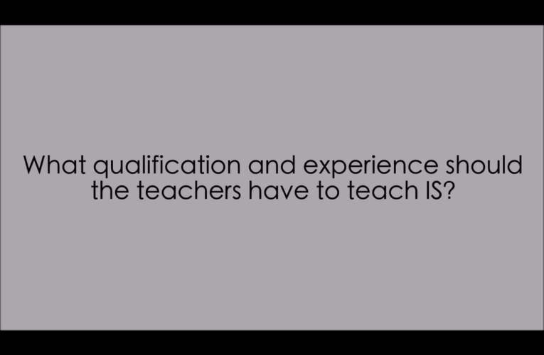 9. What qualifications and experience should the teachers have to teach IS? (WASLI/WFD FAQ on IS)