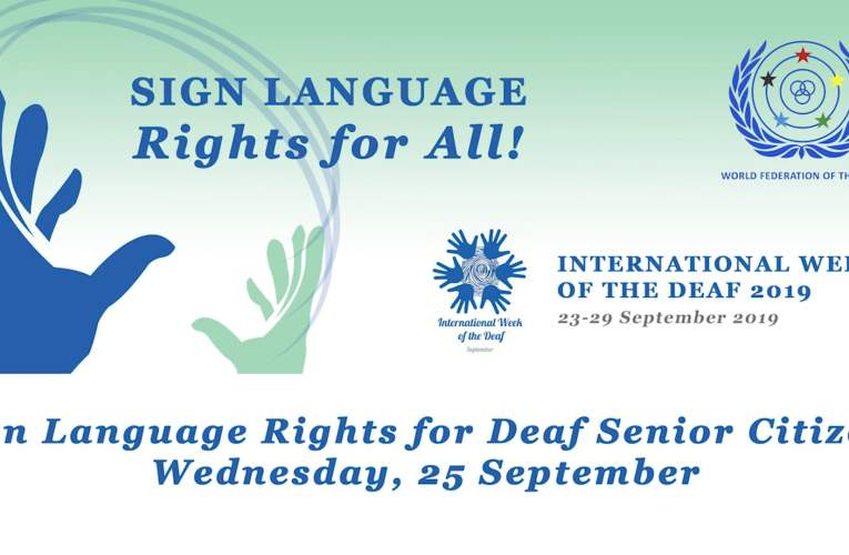 International Week of the Deaf 2019 – Sign Language Rights for All Deaf Senior Citizens