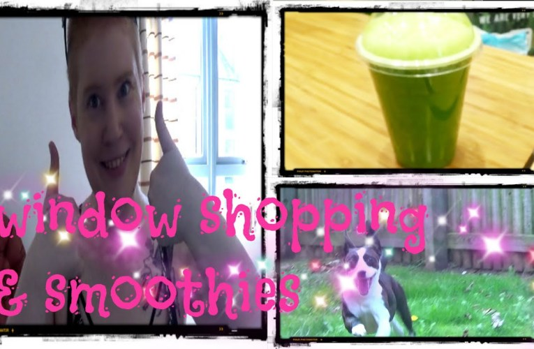 WINDOW SHOPPING & SMOOTHIES: LIFE&DEAF VLOGS