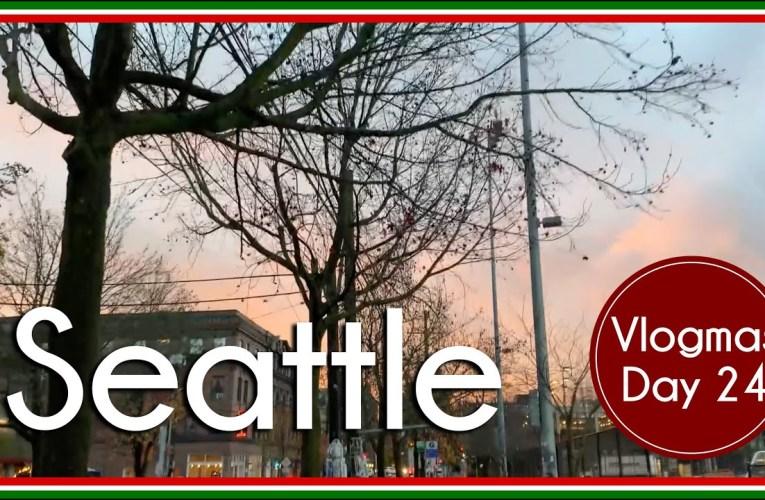 Seattle | Vlog | Vlogmas