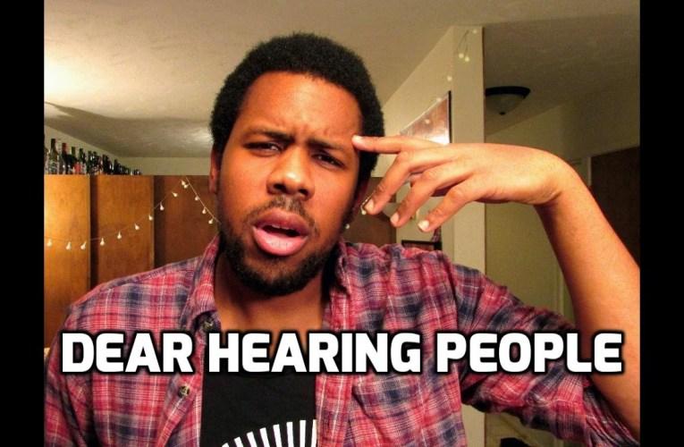 Dear Hearing People