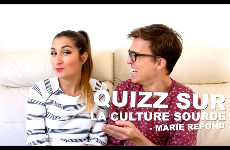 Quizz sur la culture Sourde   Marie répond – Lucas Wild