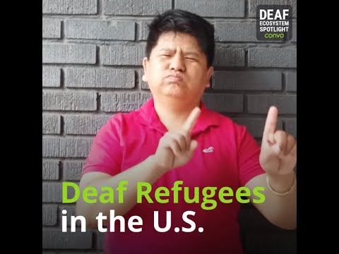 Deaf Ecosystem Spotlight – Deaf Refugee Advocacy