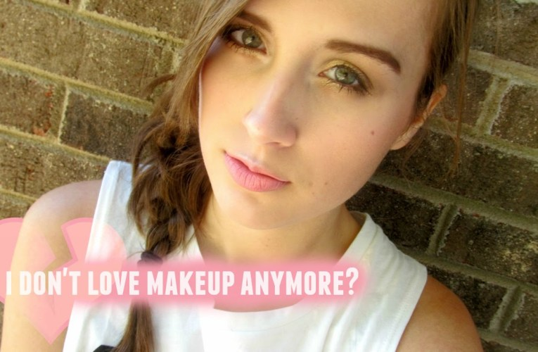 I Don't Love Makeup Anymore?