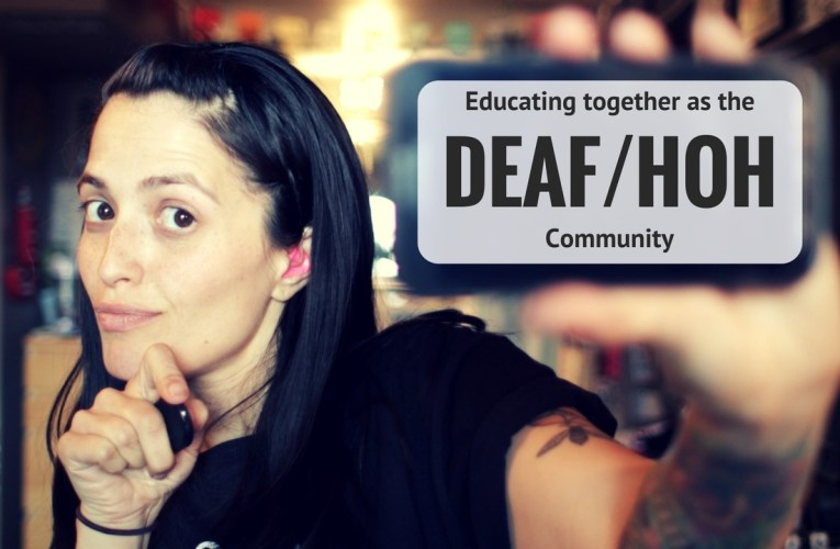 Educating together as the Deaf and Hard of Hearing community -Jessica Flores