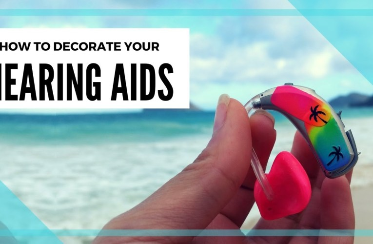 How to decorate your hearing aids