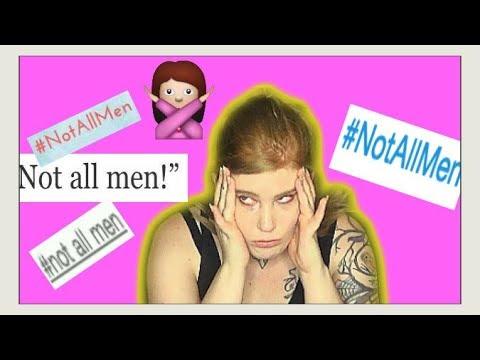 Not all men- A response to all men