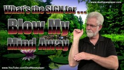 ASL: Sign for BLOW MY MIND AWAY #41
