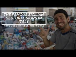 The Famous Sicilian Gestural Signs In Italy!