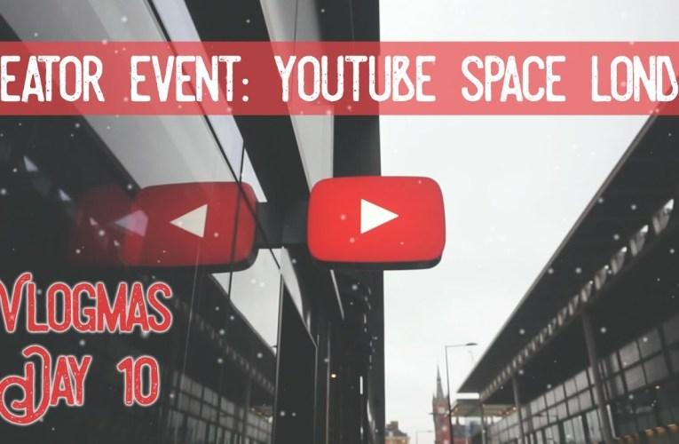 Vlogmas Day 10: London Creator Day