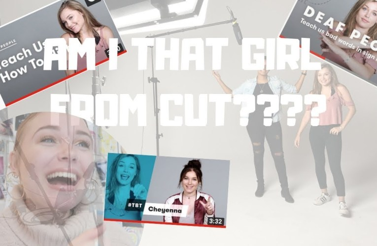 AM I THAT GIRL FROM CUT?