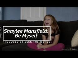 Shaylee Mansfield: Be Myself