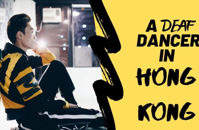 A Deaf Dancer from Hong Kong | a proof that you don't need to hear to become a dancer!