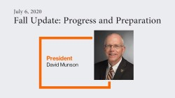 Fall Update: Progress and Preparation: President David Munson Report, July 6, 2020