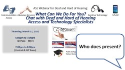 WEBINAR: Chat with D/HH Access and Technology Specialists 3/11/2021