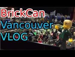 Lego BrickCan 2019 Vancouver Vlog! Feat LS Motion!