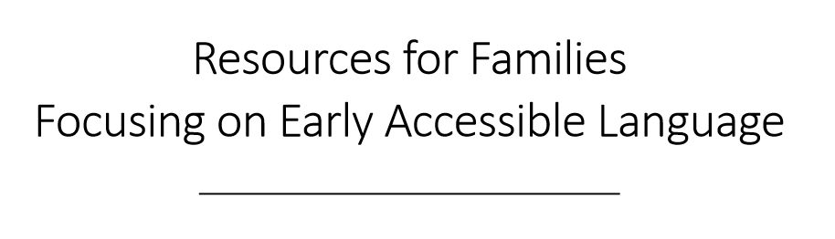 Resources for Families Focusing on Early Accessible Language Image