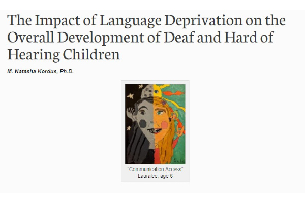 The Impact of Language Deprivation on the Overall Development of Deaf and Hard of Hearing Children