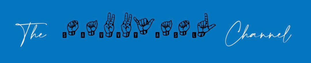 "A blue box with white text ""The"" paired with Savvy ASL in black handshapes then white text ""Channel"""