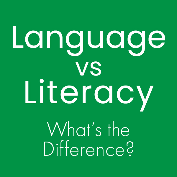 Literacy vs Language: What's the Difference?