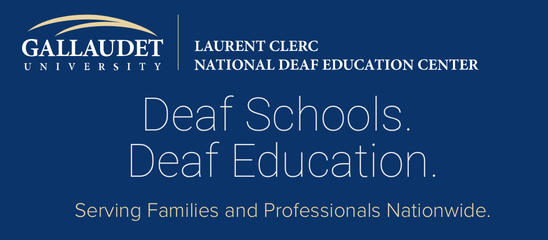 "Blue background with white text ""Gallaudet University / Laurent Clerc National Deaf Education Center - Deaf Schools. Deaf Education: Serving Families and Professional Nationwide."""
