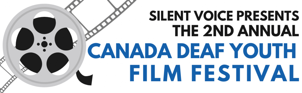 """Image of a film reel with the text """"Silent Voice Presents the 2nd Annual Canada Deaf Youth Film Festival"""