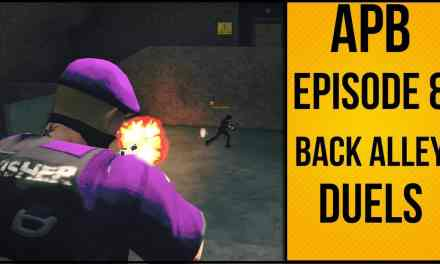 APB Reloaded – №8 – Back Alley Duels