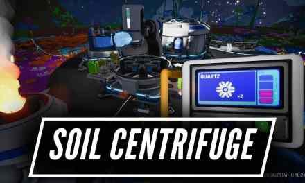 How The Soil Centrifuge Works – Astroneer