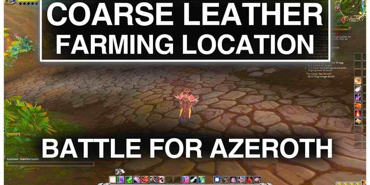 Awesome Coarse Leather Farming Location | World of Warcraft – BFA