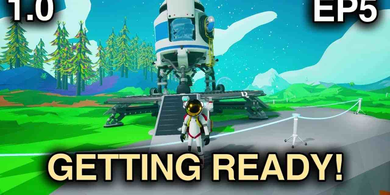 Getting Rocket Ready!   Astroneer 1.0 Playthrough   Ep.5