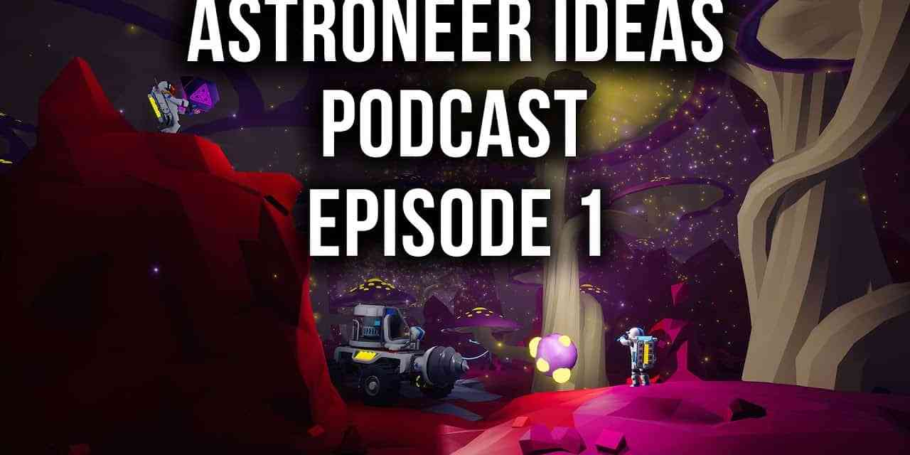 Ground Radar, Galaxies, Automation & More   Astroneer Ideas Podcast   Ep1