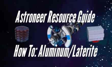 Astroneer Resource Guide: Aluminum/Laterite