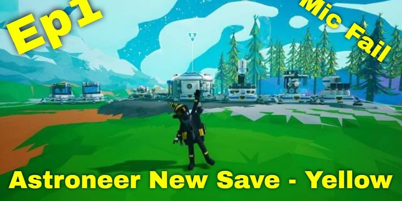 New Save On Astroneer 12.2.2020 | Yellow Playthrough