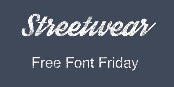 Free Font Friday: Streetwear