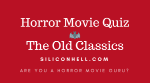 Siliconhell classic horror movie quiz