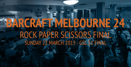 BarCraft Melbourne 24 Rock Paper Scissors Final!