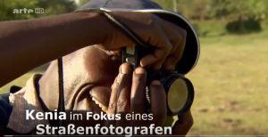2013 ZDF ARTE Kenia im Fokus eines Strassenfotografen