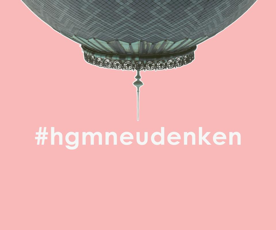 #HGMneudenken.