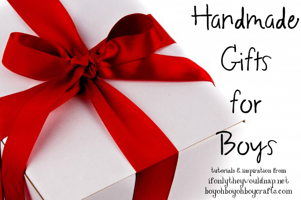 Handmade Gifts for Boys Tutorials and Inspiration