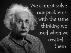 Cannot solve problems with same thinking we used when we created them