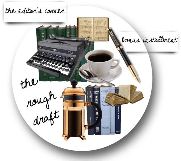 The Editor's Corner – The Rough Draft