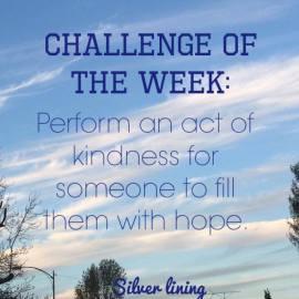 https://silverliningcommunity.wordpress.com/2016/03/14/challenge-perform-an-act-of-kindness/