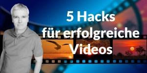 5 Hacks für erfolgreiche Videos