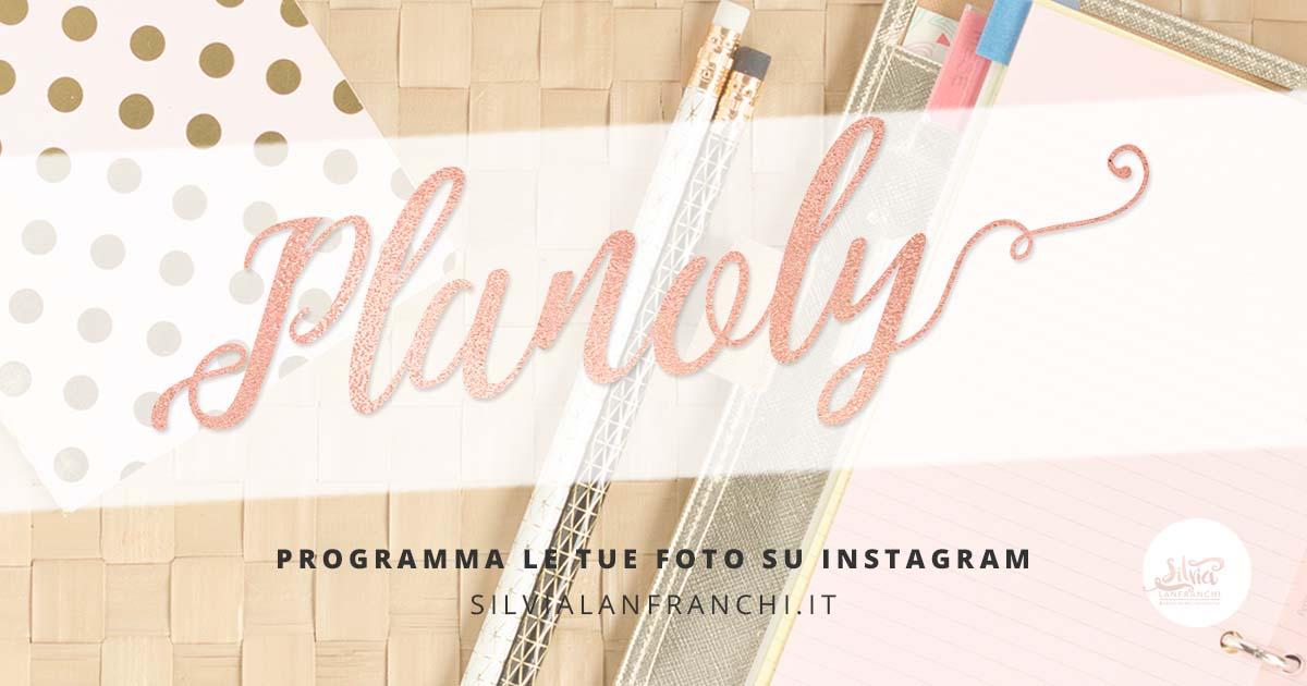 programmare-post-Instagram-planoly-silvia-lanfranchi-1