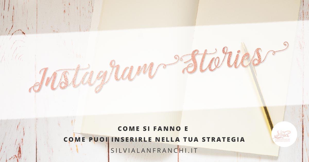 Come si fanno le Instagram Stories e come puoi inserirle nella tua strategia